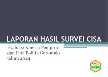 Laporan Hasil Survei Centre for Indonesia Strategic Actions (CISA) tentang Evaluasi Kinerja Pemprov dan Peta Politik Gorontalo 2024